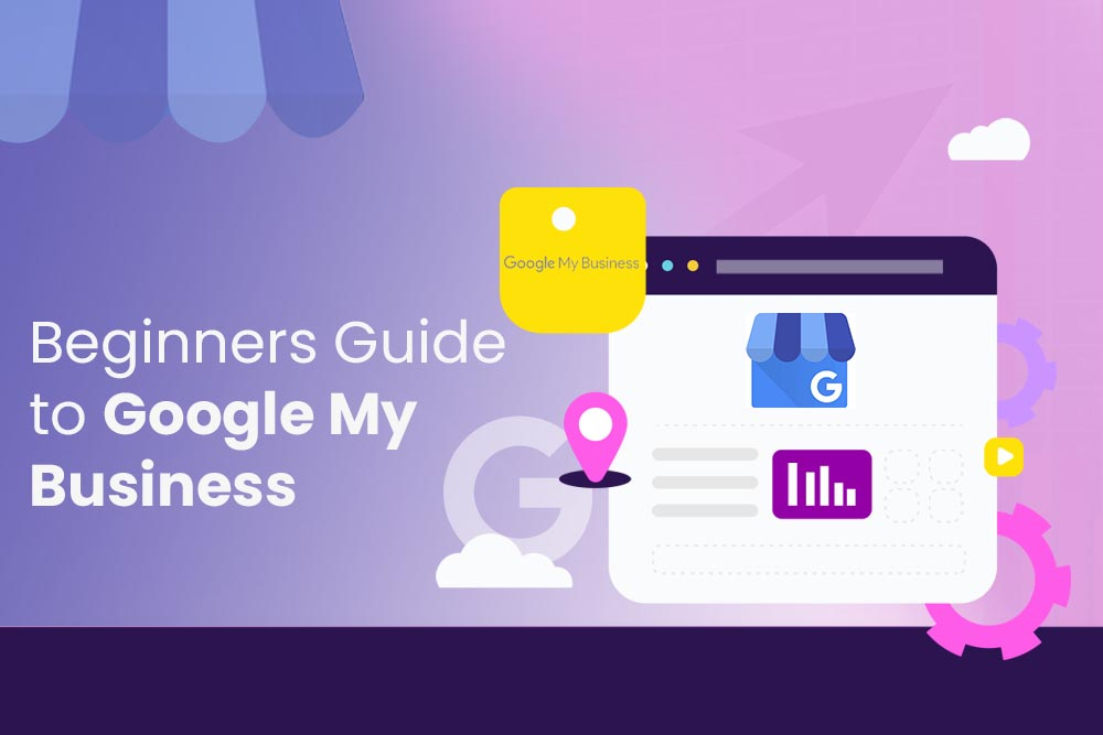 Beginners Guide to Google My Business